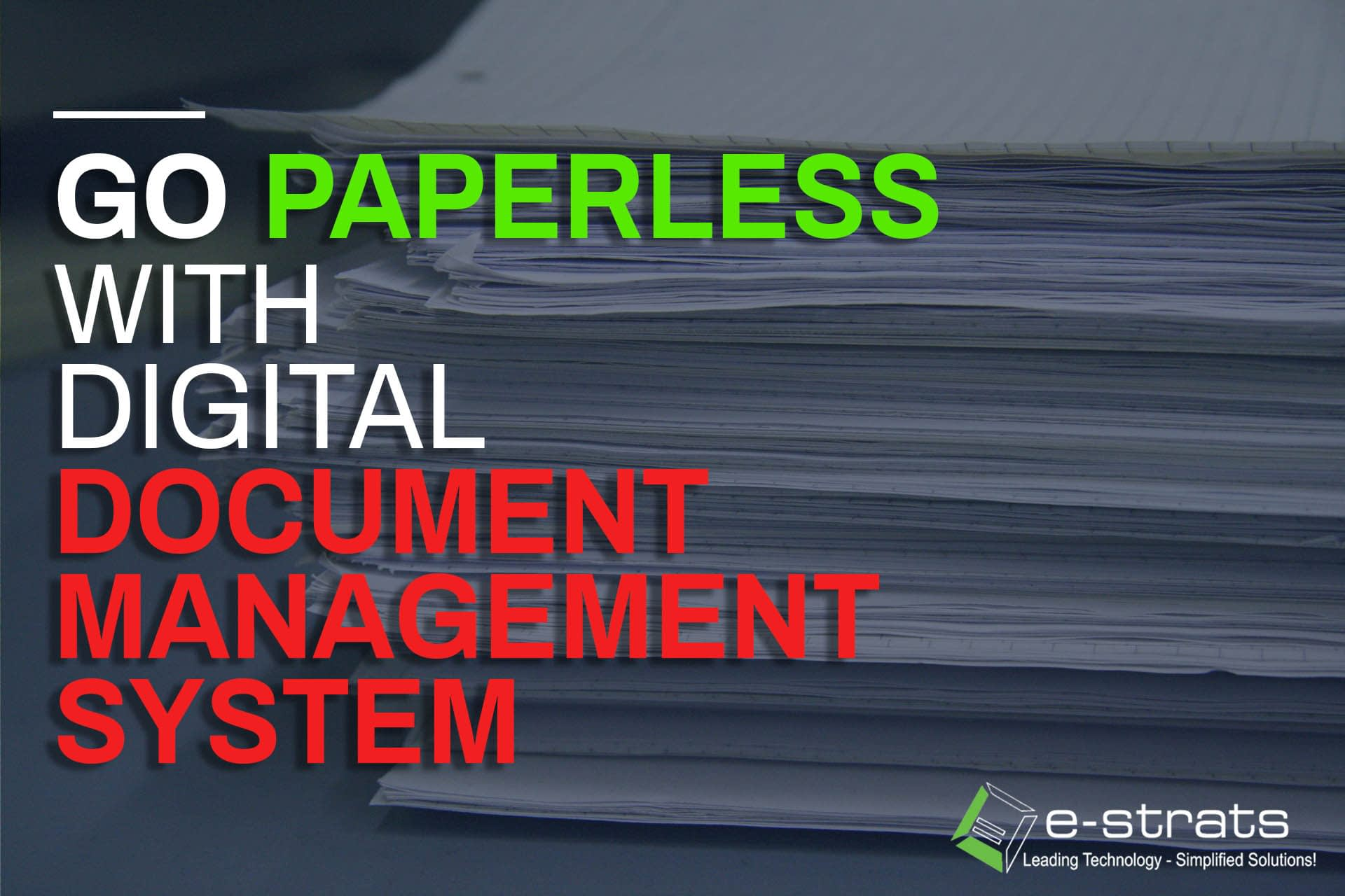 go paperless with digital document management system