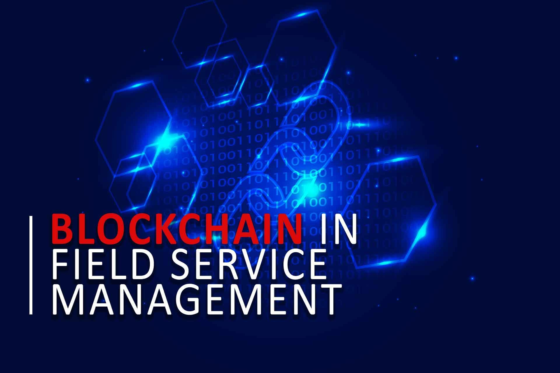 block chain in field service management